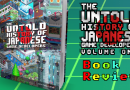 The Untold History of Japanese Game Developers Volume 1 Review.