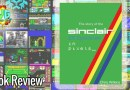 The Story of the Sinclair ZX Spectrum in Pixels: Volume Three – Review.