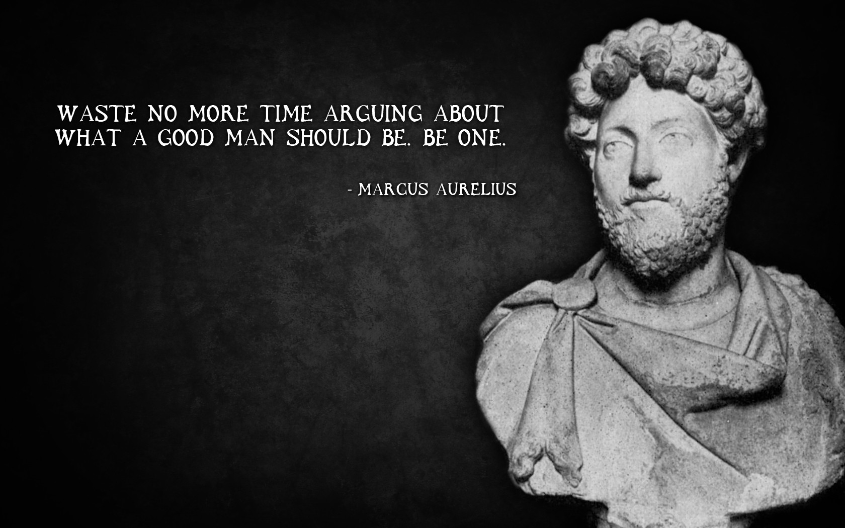 One No More Arguing Be Waste Aurelius Be Man What Time Good About Should Marcus