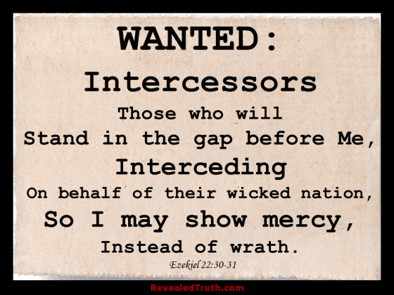 God's Help Wanted Ad - Intercessors to Stand in the Gap - Ezekiel 22:30-31