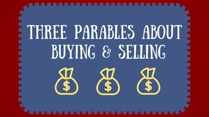 Parables about buying and selling
