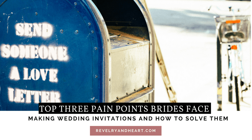 Three pain points of making your wedding invitations and how to solve them