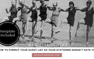 No guest list woes: How to format your guest list so your stationer doesn't hate you
