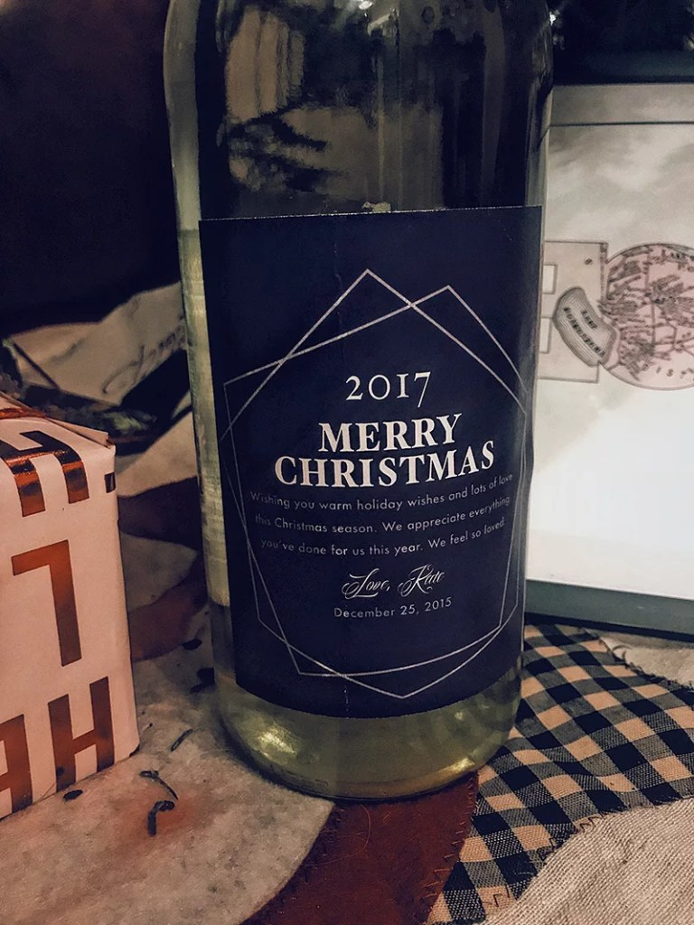 Wine bottle with custom label that features a message to the recipient
