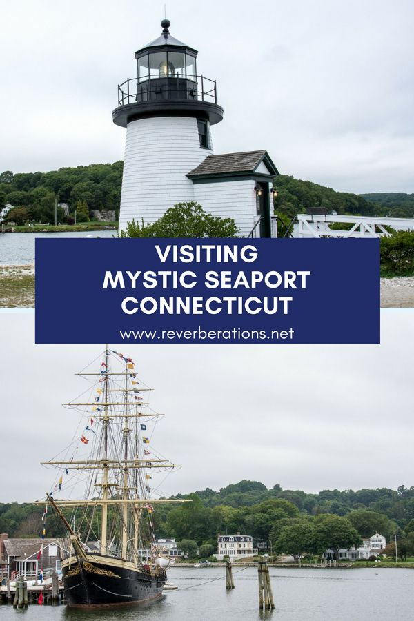 Visiting Mystic Seaport in Connecticut.