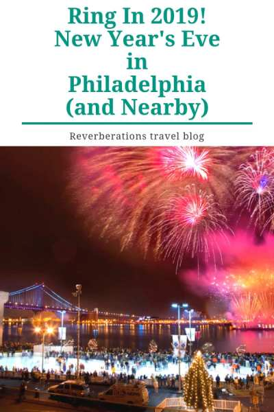 It's time to say farewell to 2018! Ring in 2019 with these fun and unique New Year's Eve celebrations in Philadelphia and nearby. #philadelphia #pennsylvania #newjersey #newyearseve #travel