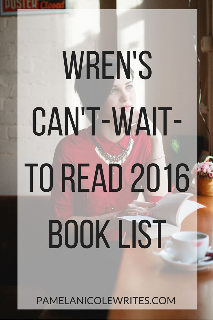 Wren Talks About Some Books She Can't Wait to Read in 2016
