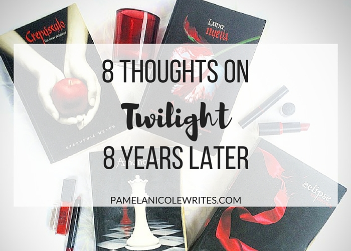 8 Thoughts on Twilight, 8 Years Later
