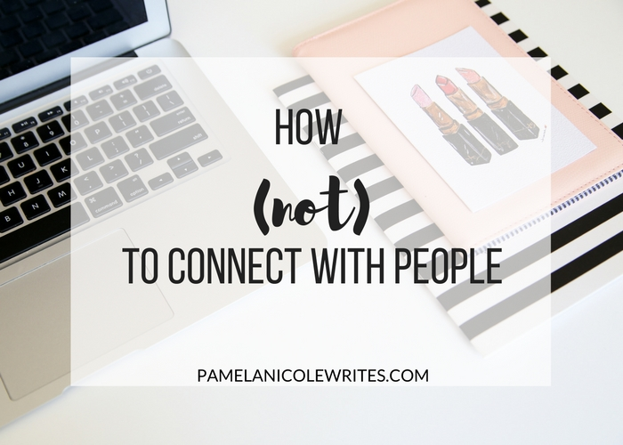 How (Not) to Connect with People