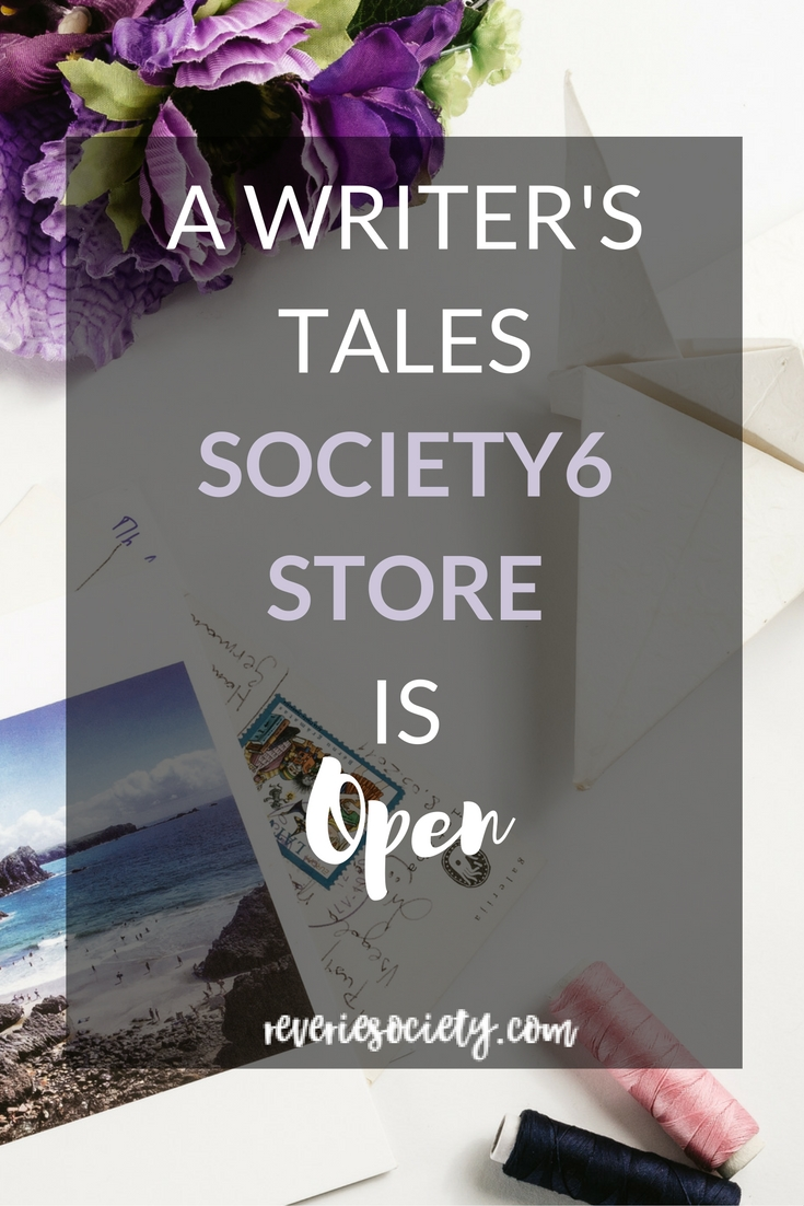 A Writer's Tales Society6 Shop is now OPEN!