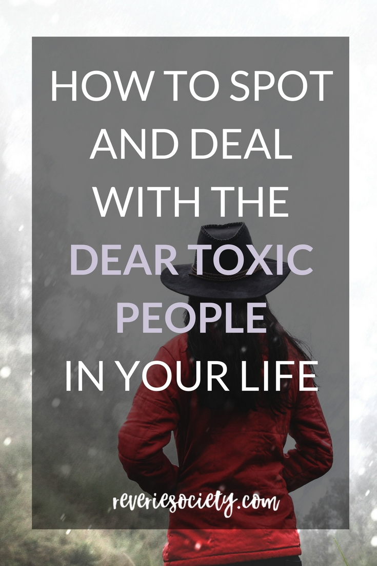 How to Spot and Deal with the Dear Toxic People in your Life