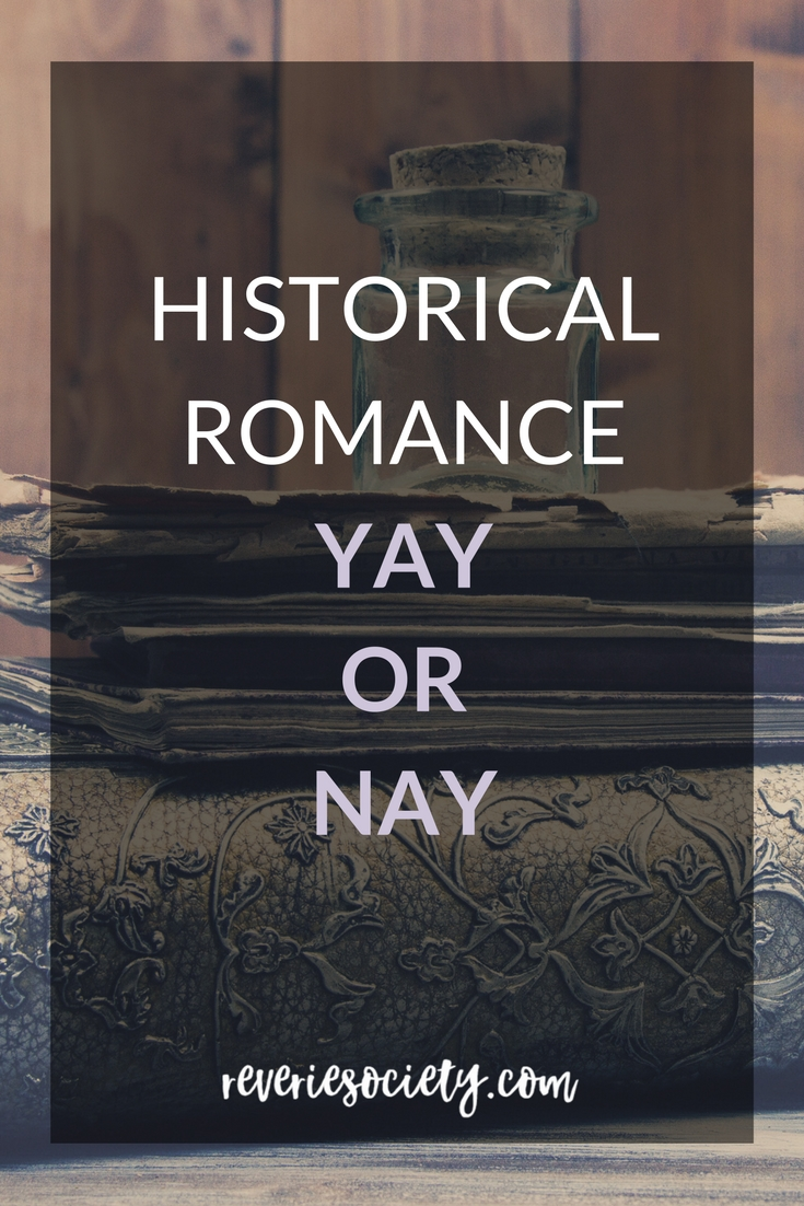 Historical Romance, Yay, or Nay?
