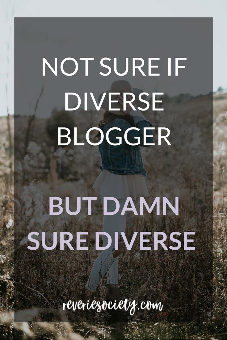 Not Sure if Diverse Blogger, But Damn Sure Diverse