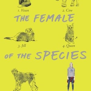 The Female of the Species -Challenging 'boys will be boys'