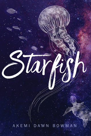 Starfish by Akemi Dawn Bowman | And emotional connections with the reader