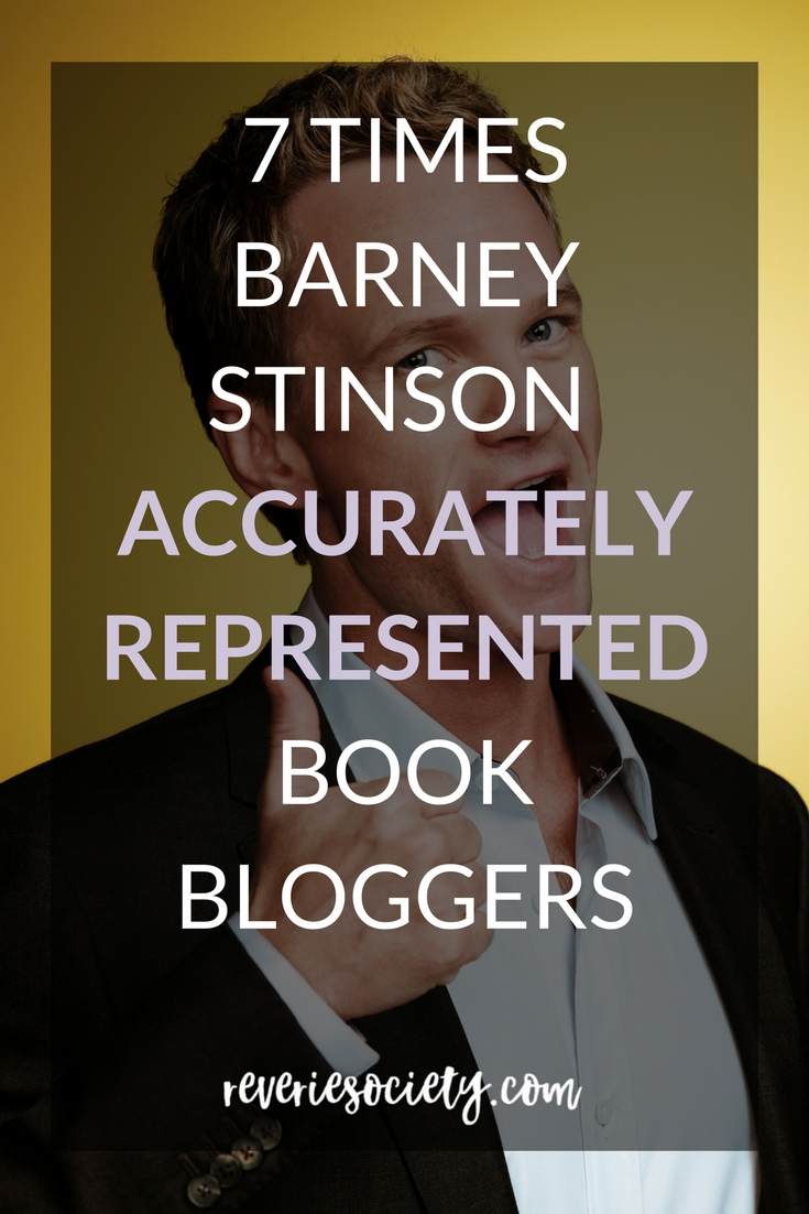 7 Times Barney Stinson Accurately represented book bloggers
