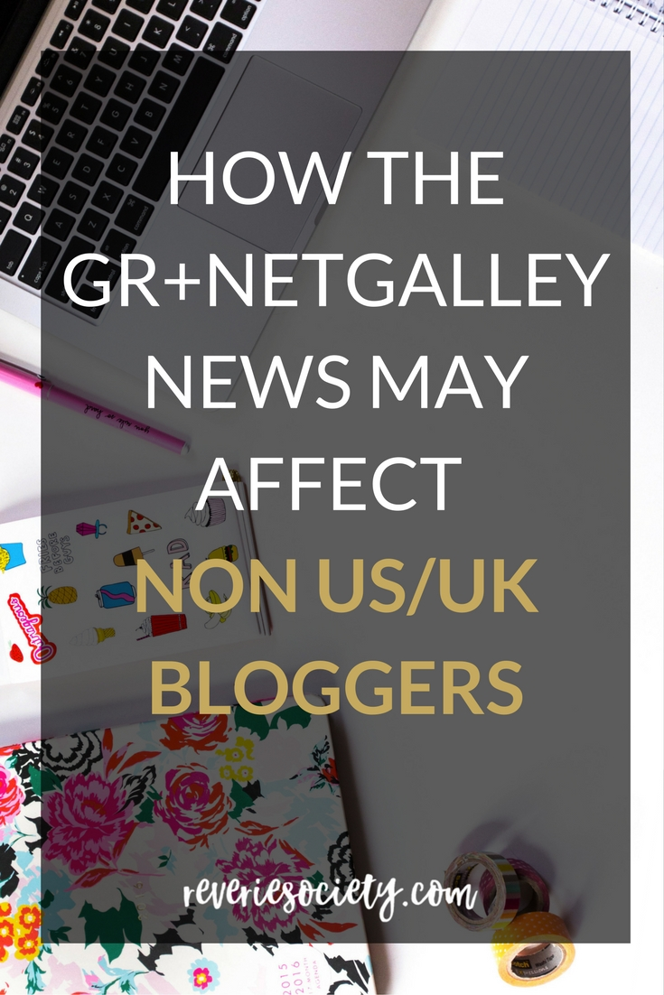 How the Goodreads + Netgalley News May Affect Non-US/UK Bloggers