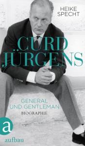 Cover der neuen, im Aufbau-Verlag erschienenen Curd-Jürgens-Biographie von Heike Specht - Daten siehe am Schluss dieses Artikels. (© Aufbau-Verlag)