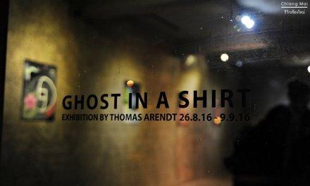 เปิดนิทรรศการ GHOST IN A SHIRT by Thomas Arendt