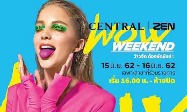 Central | ZEN WOW Weekend ว้าวจัด ต้องนัดช้อป!!