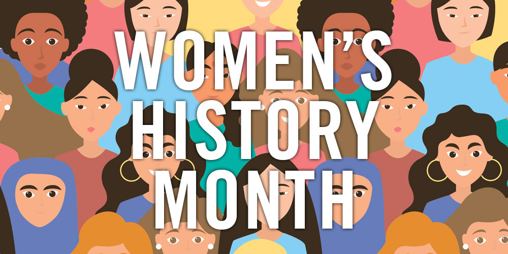March Is Women's History Month 2019