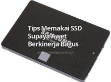 Tips Memakai SSD Supaya Awet Berkinerja Bagus