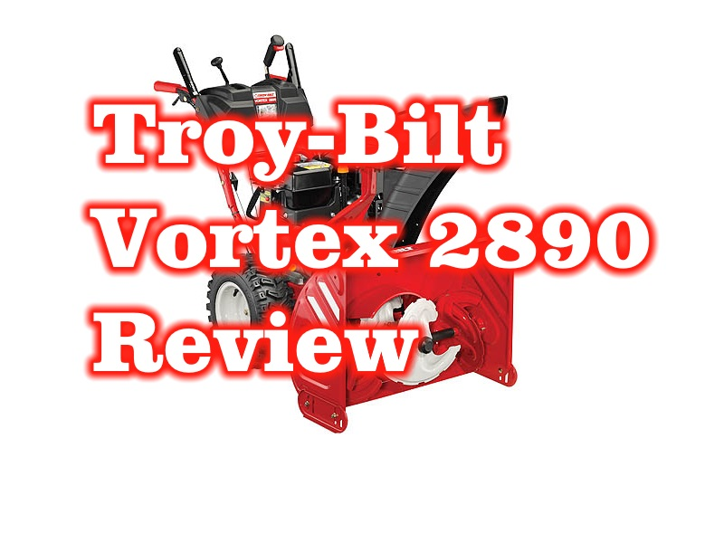 Vortex 2890 Snow Thrower Troy-Bilt – Review