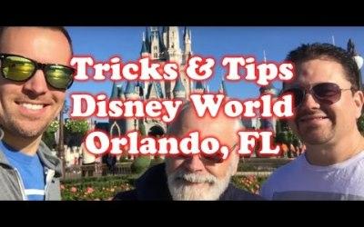 Tricks & Tips Disney World – Orlando, Florida