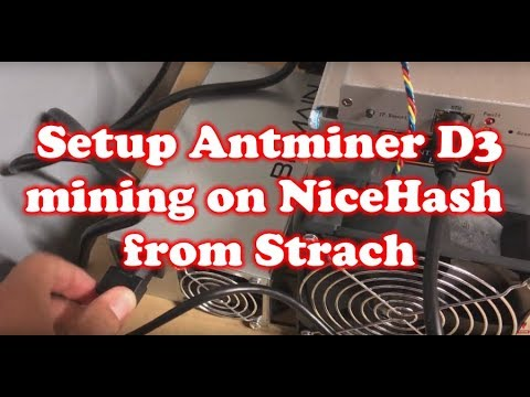 How to Setup Antminer D3 Miner with NiceHash Pool from