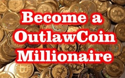 Become a OutlawCoin Millionaire!