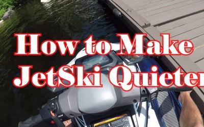 How to make JetSki Quieter