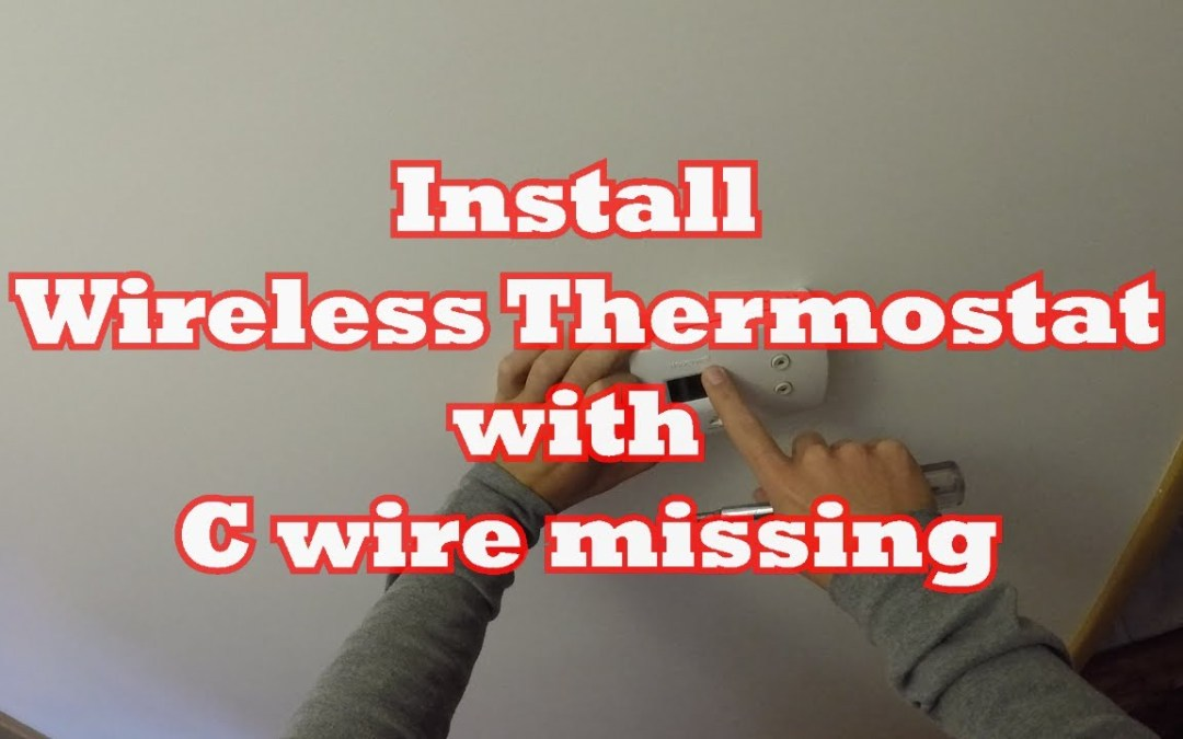 Install Wireless Thermostat with C wire Missing