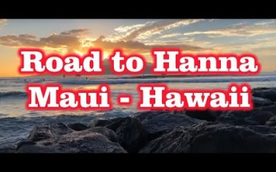 Road to Hanna – Maui Hawaii