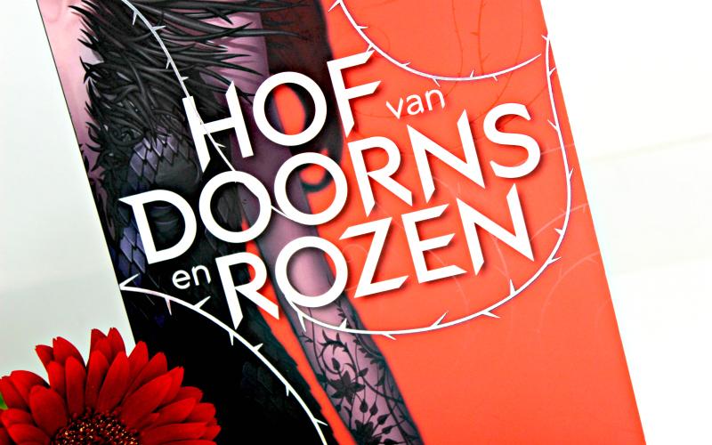 Hof van Doorns en Rozen - Sarah J. Maas
