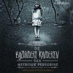 Audioboek De Bijzondere Kinderen van Mevrouw Peregrine - Ransom Riggs