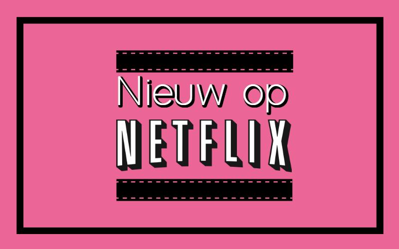 Nieuw op Netflix #2