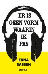 Boekrecensie | Er is geen vorm waarin ik pas – Erna Sassen