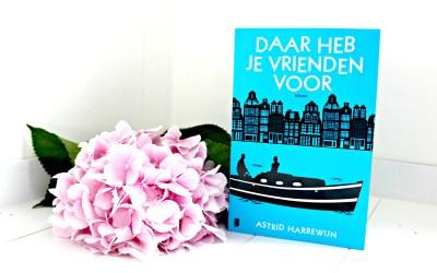 Boekrecensie | Daar heb je vrienden voor – Astrid Harrewijn