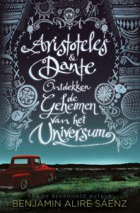 Aristoteles en Dante ontdekken de geheimen van het universum - Benjamin Alire Saenz