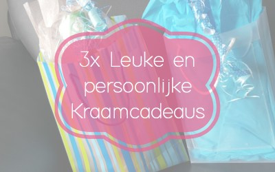 3x Een leuk en persoonlijk kraamcadeau