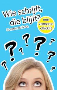 Wie schrijft, die blijft - Claudia de Boer