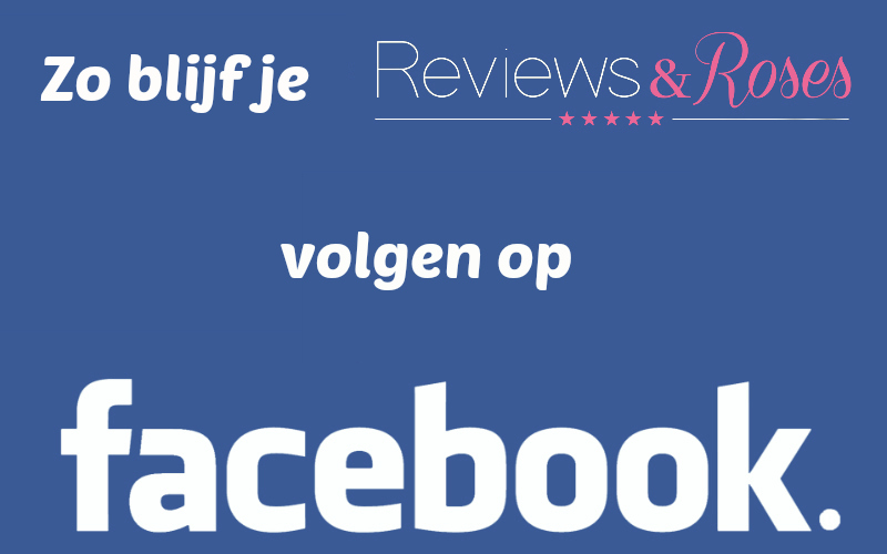 Zo blijf je Reviews and Roses volgen op Facebook 2