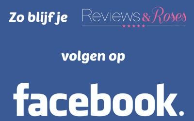 Wil je Reviews & Roses blijven volgen op Facebook?