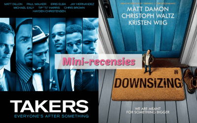 Mini-recensies #3 | Takers & Downsizing