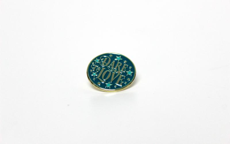 Dare to Love pin
