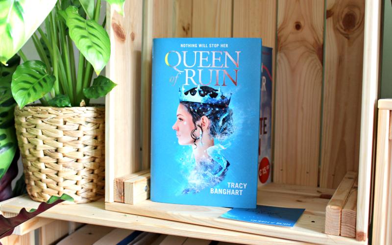 Queen of Ruin - Tracy Banghart