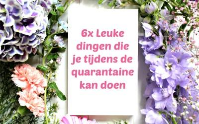 6x Leuke dingen die je tijdens de quarantaine kan doen