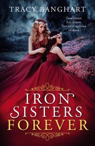 Iron Sisters Forever - Tracy Banghart