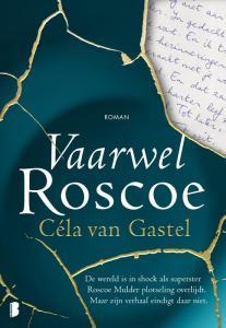 Vaarwel Roscoe - Céla van Gastel