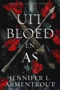 Uit bloed en As - Jennifer L. Armentrout